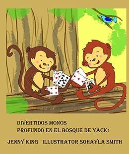 Divertidos Monos Profundo en el bosque de Yack! (Spanish Edition)