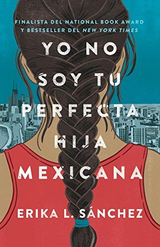 Yo no soy tu perfecta hija mexicana par Erika L. Sánchez