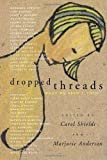 Dropped Threads: What We Aren't Told by Marjorie May Anderson (2002-04-06)