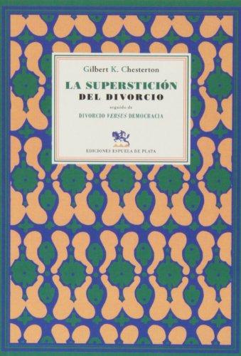 La superstición del divorcio: seguido de Divorcio versus democracia (Literatura Universal) por Gilbert Keith Chesterton
