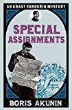 Special Assignments: The Further Adventures of Erast Fandorin (Erast Fandorin 5) by Boris Akunin (2008-01-10) - Boris Akunin
