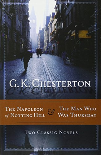 The Napoleon of Notting Hill and the Man Who Was Thursday por Gilbert Keith Chesterton