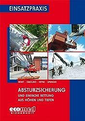 Absturzsicherung/Höhenrettung: Absturzsicherung und Einfache Rettung aus Höhen und Tiefen