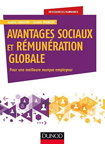 Avantages sociaux et rémunération globale - Pour une meilleure marque employeur par Sophie Cavaliero