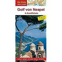 GO VISTA: Reiseführer Golf von Neapel & Amalfiküste (Mit Faltkarte)