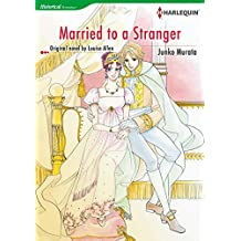 MARRIED TO A STRANGER (Harlequin comics)