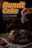 Bundt Cake Cookbook: Enjoy These Amazing 30 Bundt Cake Recipes and Make Them Now!