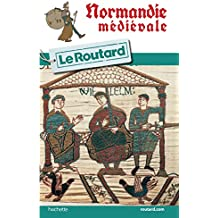 Guide du Routard Normandie médiévale