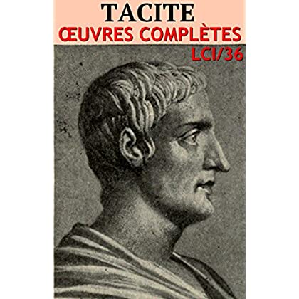Tacite: Oeuvres complètes - N°36 (lci-eBooks)