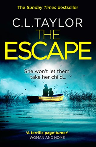 The Escape: The Gripping, Twisty Thriller From The #1 Bestseller por C.l. Taylor Gratis