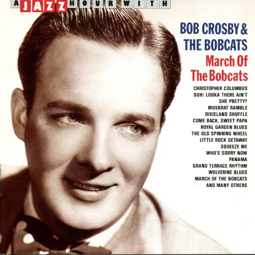 a-jazz-hour-with-bob-crosby-the-bobcats-march-of-the-bobcats