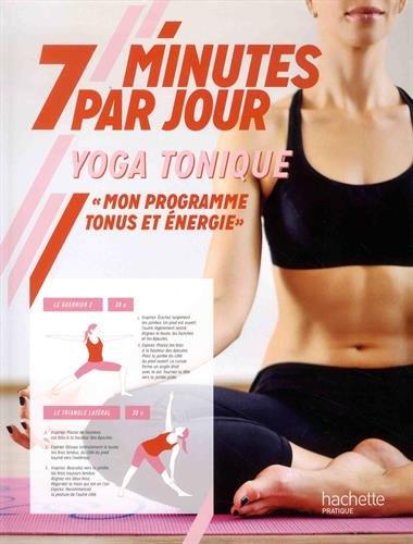 7 minutes par jour Yoga tonique: Mon programme tonus et énergie par Hélène Jamesse