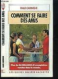 Comment se faire des amis - Hachette - 01/01/1991