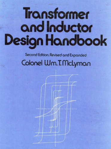 Transformer and Inductor Design Handbook: 49 (Electrical Engineering & Electronics)