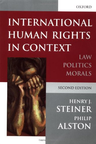 International Human Rights in Context: Law, Politics, Morals by Henry Steiner (2000-08-24)