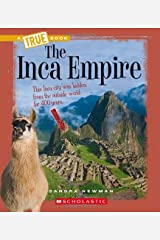 The Inca Empire (True Books: Ancient Civilizations) Library Binding