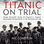 Titanic on Trial: The Night the Titan...