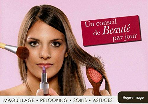 Un conseil de beauté par jour 2013 par Collectif