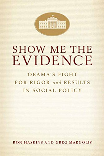 Show Me the Evidence: Obama's Fight for Rigor and Results in Social Policy (English Edition) por Ron Haskins