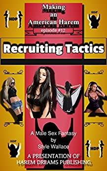 Making an American Harem-Episode #12:  Recruiting Tactics by [Wallace, Style]