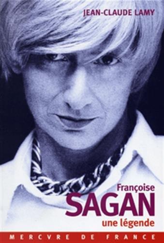 Françoise Sagan, une légende par Jean-Claude Lamy