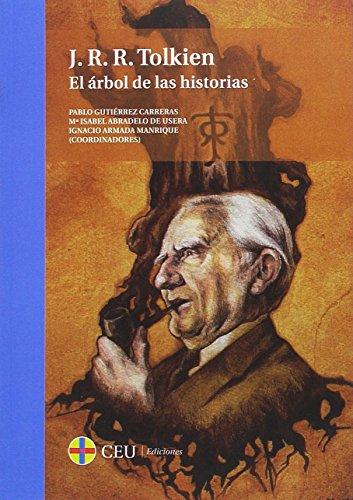J. R. R. Tolkien : el árbol de las historias por Pablo (coord.); Abradelo de Usera, Mª Isabel (coord.); Armada Manrique, Ignacio (coord.) Gutiérrez Carreras