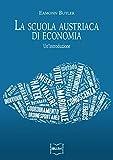 La Scuola austriaca di economia: Un'introduzione