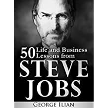 Steve Jobs: 50 Life and Business Lessons from Steve Jobs (English Edition)