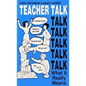 Teacher Talk: What It Really Means by Chick Moorman (1989-08-01)