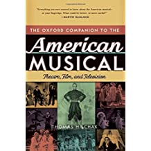 The Oxford Companion to the American Musical: Theatre, Film, and Television (Oxford Companions) by Thomas S. Hischak (2008-06-02)