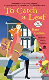 To Catch a Leaf (Flower Shop Mystery)