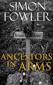 Ancestors In Arms: Tracing Your Family Military History by [Fowler, Simon]
