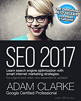 SEO 2017: Learn search engine optimization with smart internet marketing strategies by [Clarke, Adam]