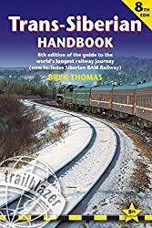 Trans-Siberian Handbook: Trans-Siberian, Trans-Mongolian, Trans-Manchurian and Siberian Bam Routes (Includes Guides to 25 Cities) (Trailblazer Guide) (Trailblazer Guides)