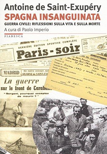 Spagna insanguinata. Guerra civile: riflessioni sulla vita e sulla morte