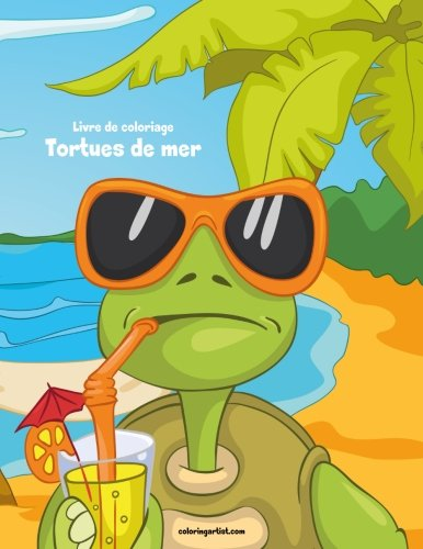 Livre de coloriage Tortues de mer 1: Volume 1 par Nick Snels