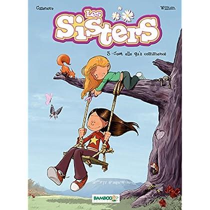 Les Sisters: C'est elle qu'a commencé