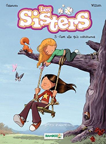 Les Sisters - Tome 3 - C'est elle qu'a commencé