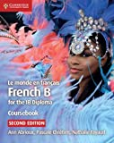 #2: Le monde en français Coursebook: French B for the IB Diploma