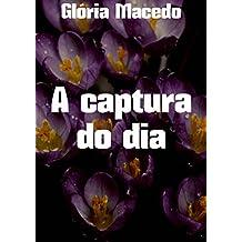 A captura do dia (Portuguese Edition)