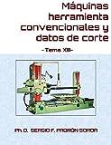 Máquinas herramienta convencionales y datos de corte: Tema XIII