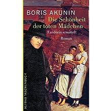 Die Schönheit der toten Mädchen: Fandorin ermittelt. Roman
