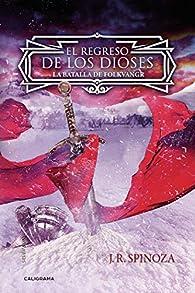 El regreso de los dioses: la batalla de Folkvangr par J. R.