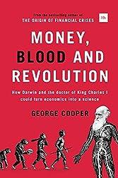 Money, Blood and Revolution