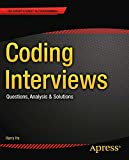 Coding Interviews: Questions, Analysis & Solutions (Expert's Voice in Programming)