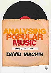 [Analysing Popular Music: Image, Sound and Text] (By: David Machin) [published: April, 2010]