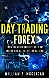 Day Trading Forex: Escape the 9 to 5 and Retire Early:Currency Trading Explained in Simple Terms. Tools, Software, Tactics, Money Management, Discipline, ... and Trading Psychology (English Edition)