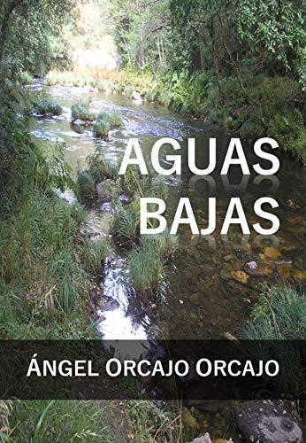AGUAS BAJAS por Angel Orcajo ORCAJO