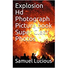 Explosion Hd Photograph Picture book Super Clear Photos (English Edition)