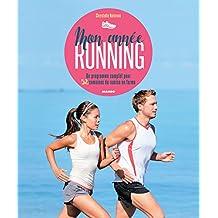 Mon année running - Un programme complet pour 52 semaines de remise en forme